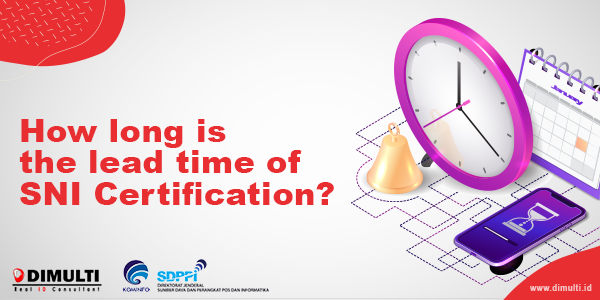 SNI Certification Lead Time and Flow-Chart